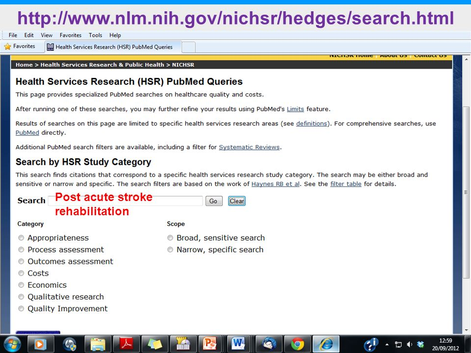 http://www.nlm.nih.gov/nichsr/hedges/search.html Post acute stroke rehabilitation