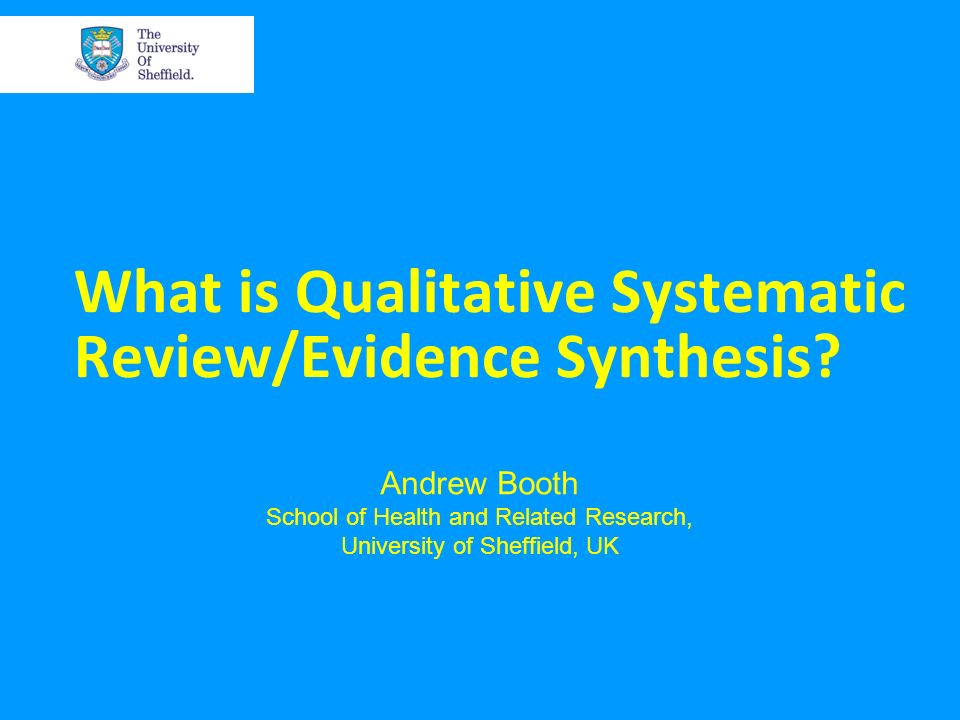 What is Qualitative Systematic Review/Evidence Synthesis