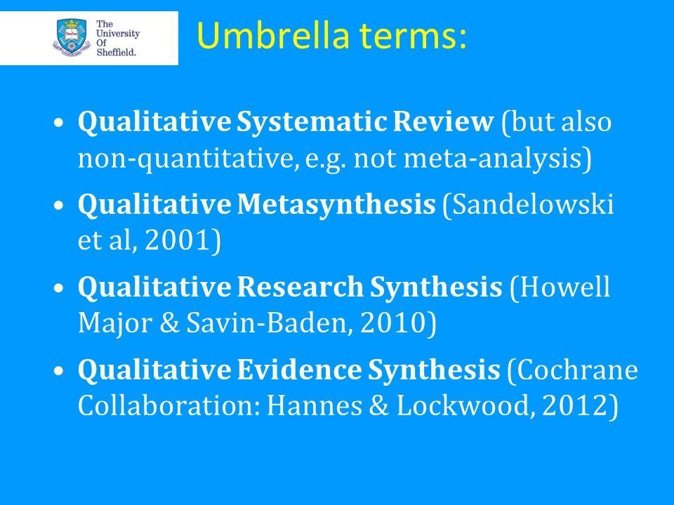 Umbrella terms: Qualitative Systematic Review (but also non-quantitative, e.g. not meta-analysis)