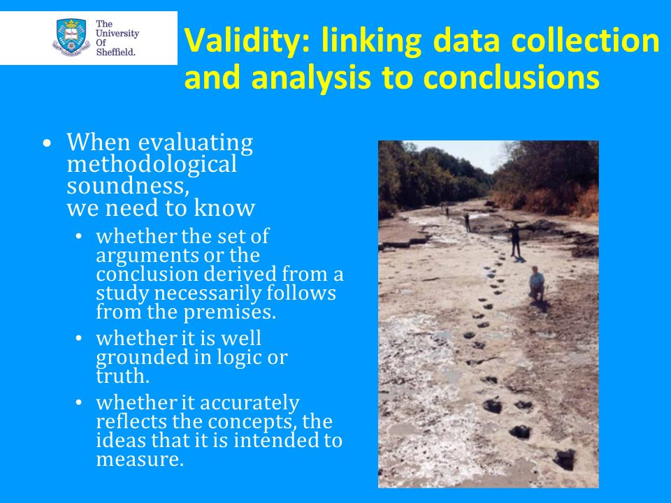 Validity: linking data collection and analysis to conclusions
