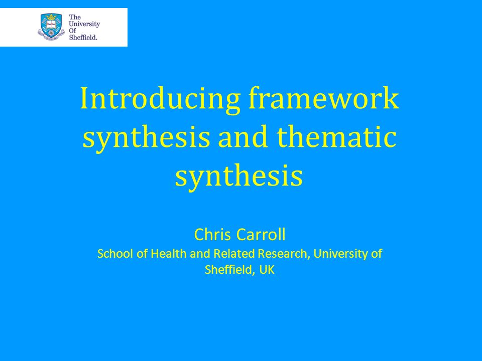 Introducing framework synthesis and thematic synthesis
