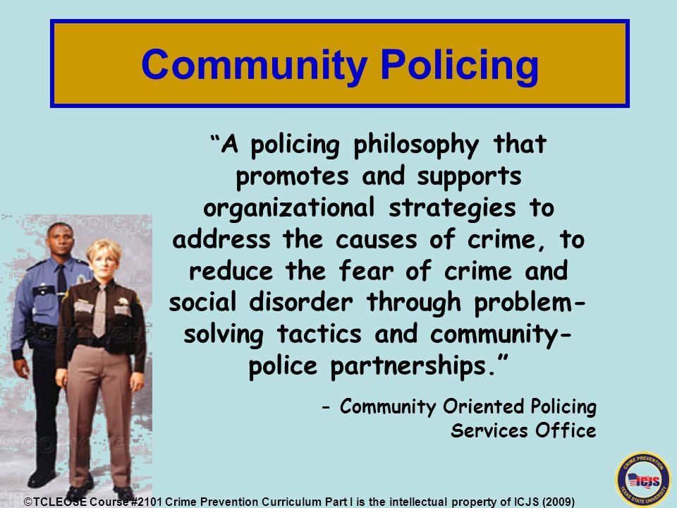 community policing and problem oriented policing Community policing, or community-oriented policing,  community policing is related to problem-oriented policing and intelligence-led policing and contrasts with.