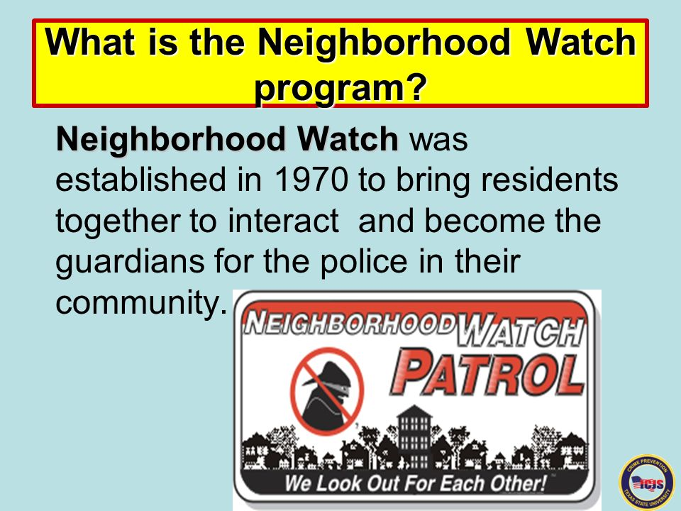 neighborhood watch programs Table of contents chapter 1: usaonwatch – the national face of neighborhood watch page 1 • what is neighborhood watch • program history • many different names, one idea.