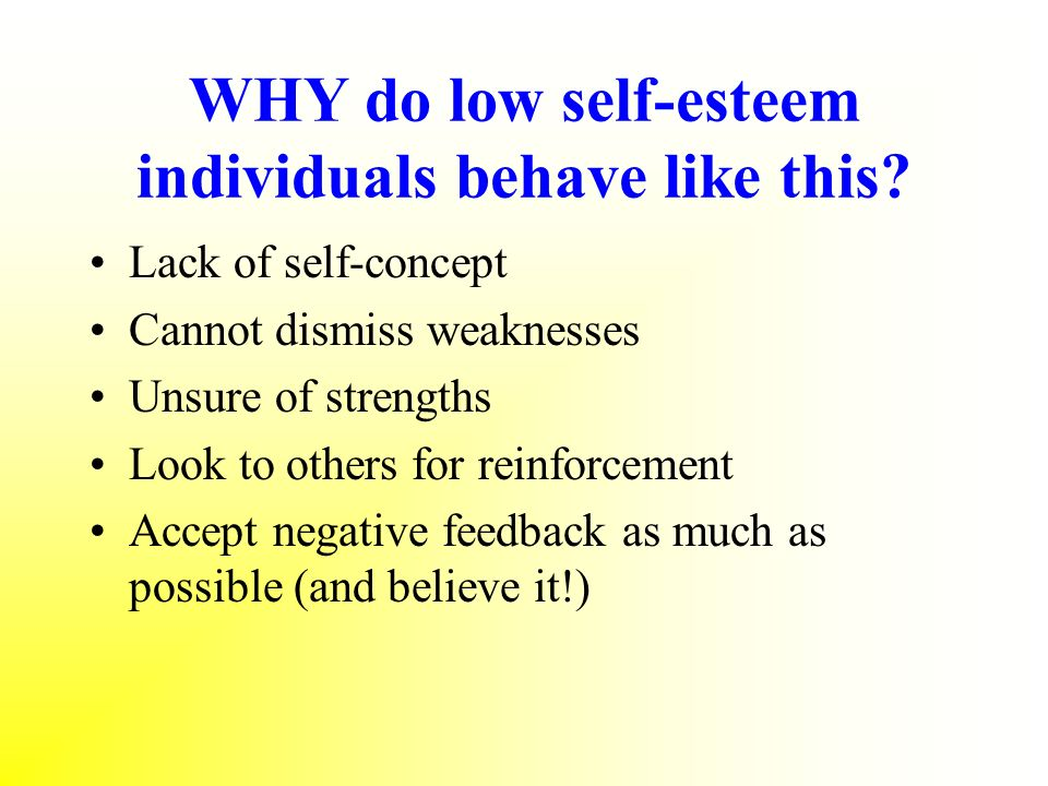 WHY do low self-esteem individuals behave like this
