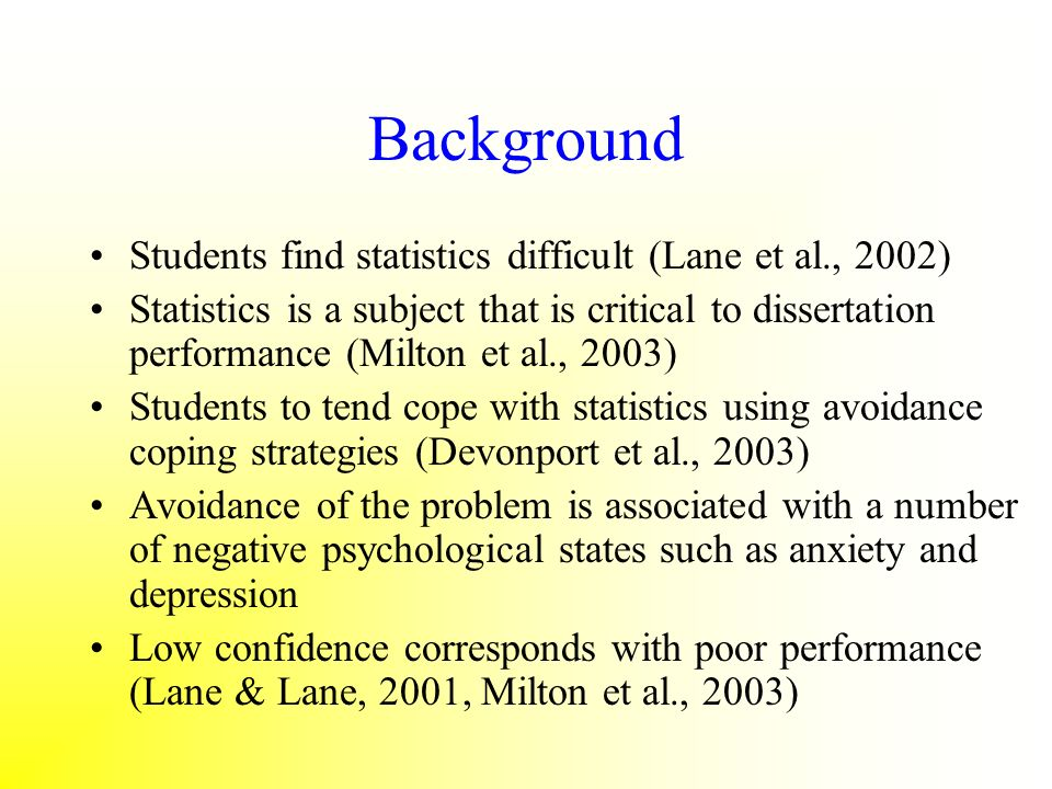 Background Students find statistics difficult (Lane et al., 2002)