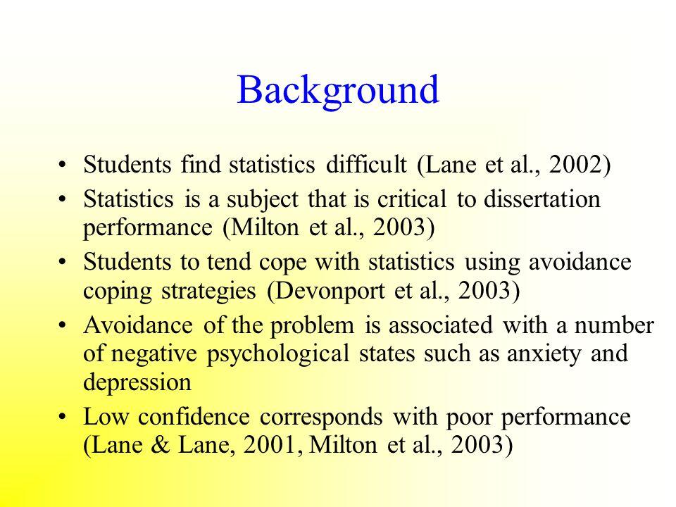 Background Students find statistics difficult (Lane et al., 2002)