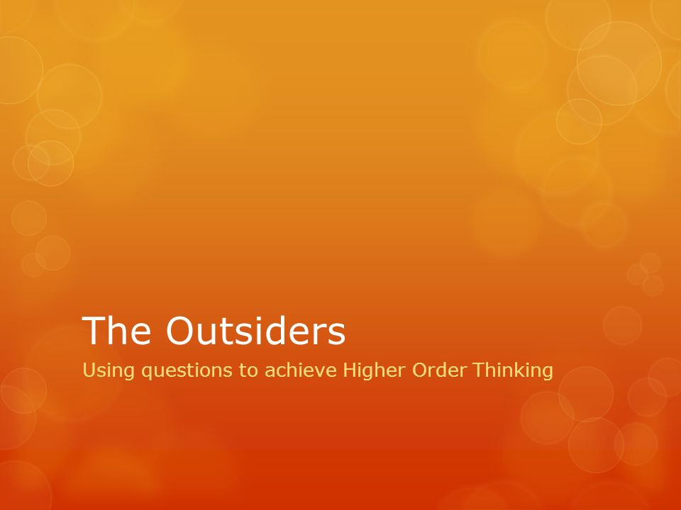 Using Questions To Achieve Higher Order Thinking