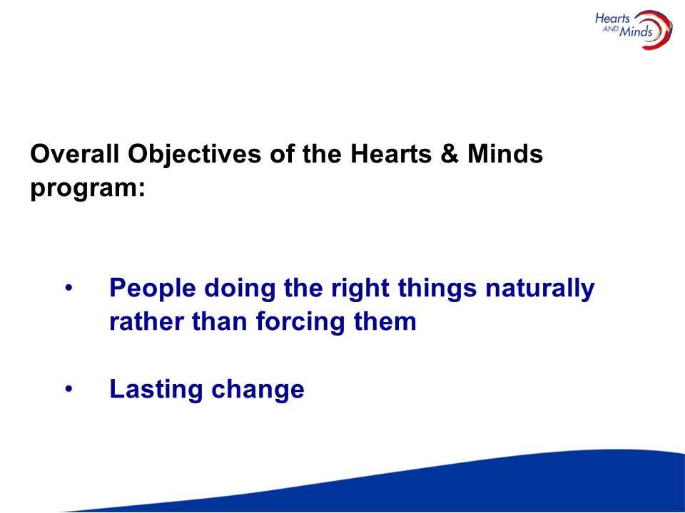 Overall Objectives of the Hearts & Minds program:
