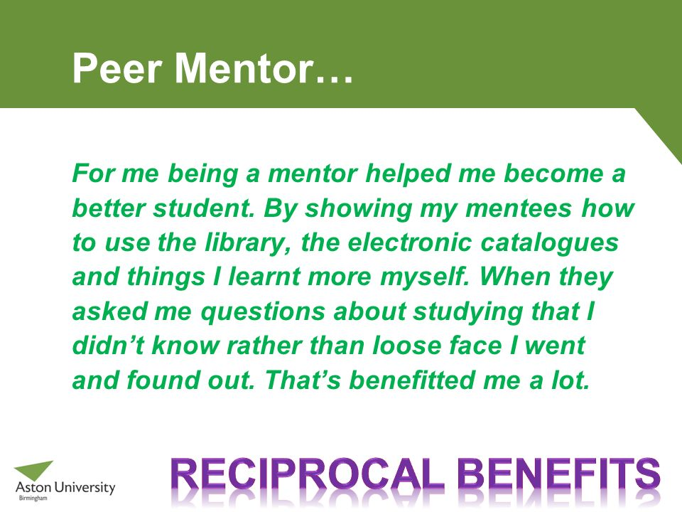 Peer Mentor… reciprocal benefits