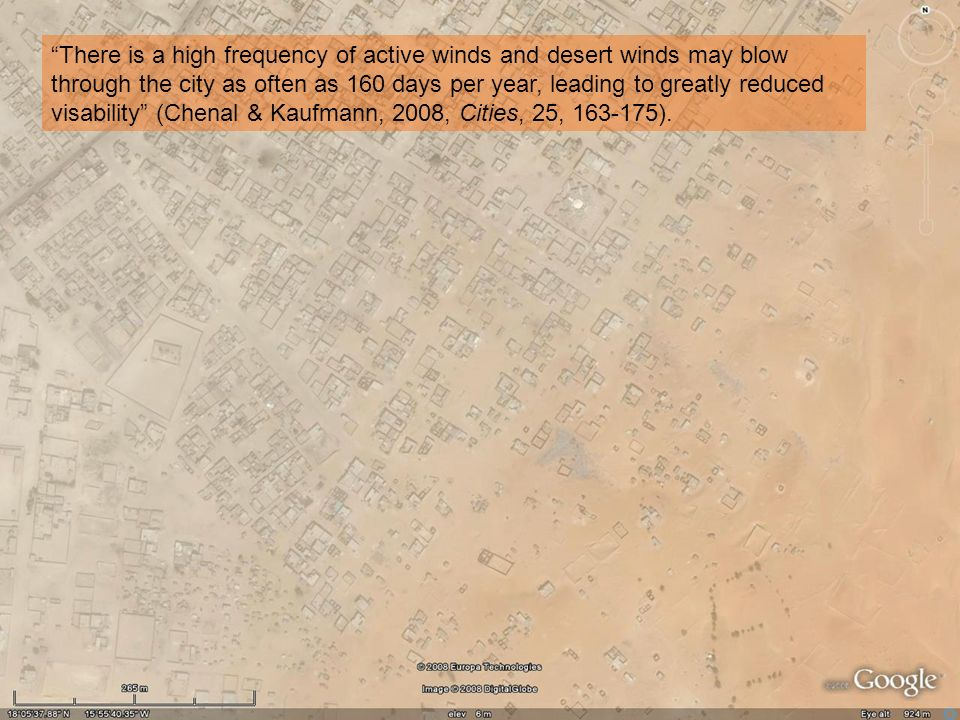 There is a high frequency of active winds and desert winds may blow through the city as often as 160 days per year, leading to greatly reduced visability (Chenal & Kaufmann, 2008, Cities, 25, 163-175).