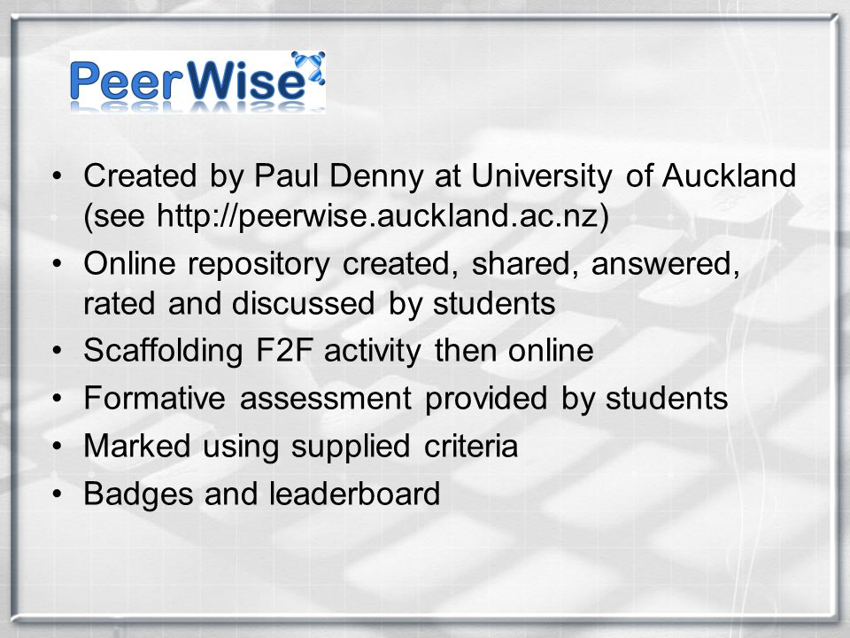 Created by Paul Denny at University of Auckland (see http://peerwise