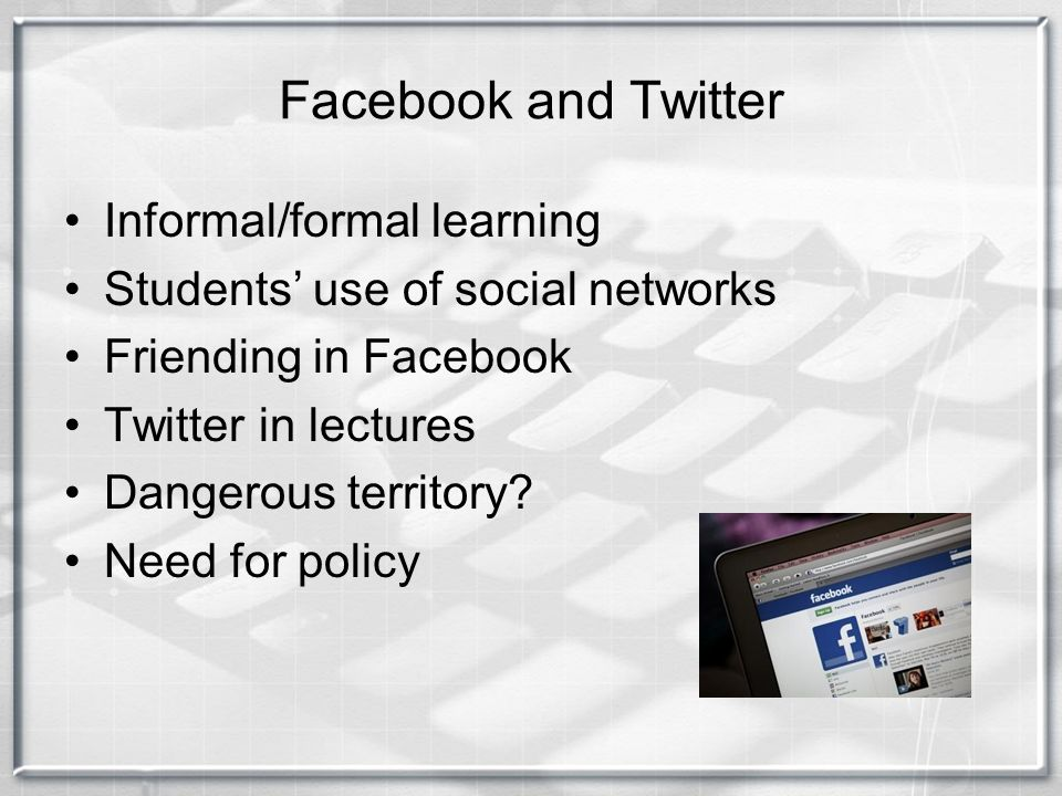 Facebook and Twitter Informal/formal learning