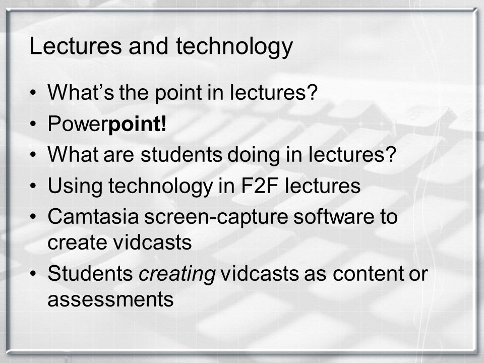 Lectures and technology