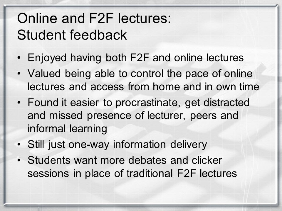 Online and F2F lectures: Student feedback