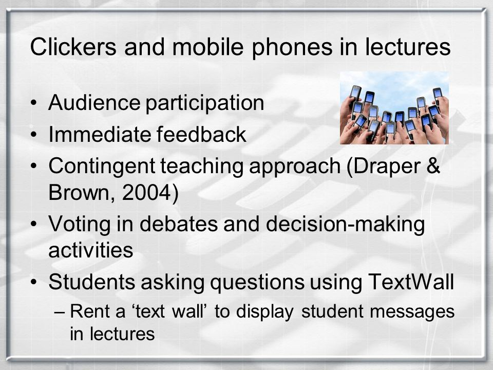 Clickers and mobile phones in lectures