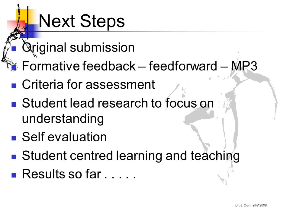 Next Steps Original submission Formative feedback – feedforward – MP3