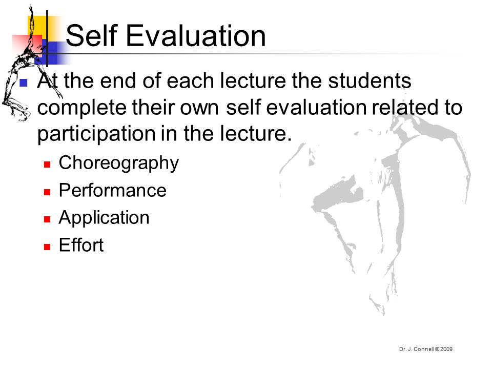 Self Evaluation At the end of each lecture the students complete their own self evaluation related to participation in the lecture.