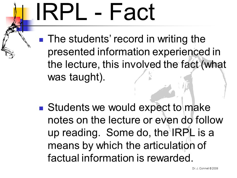 IRPL - Fact The students' record in writing the presented information experienced in the lecture, this involved the fact (what was taught).