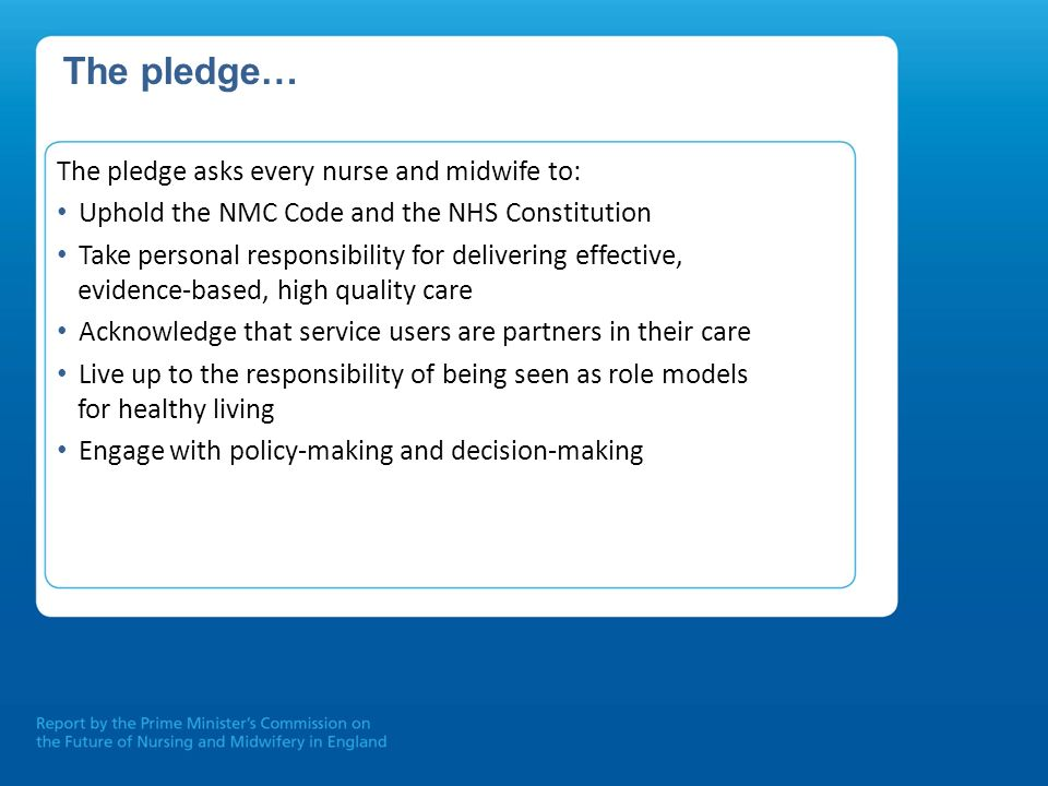 The pledge… The pledge asks every nurse and midwife to: