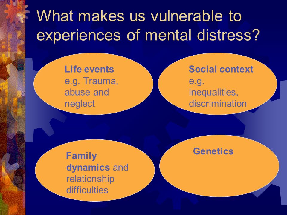 What makes us vulnerable to experiences of mental distress