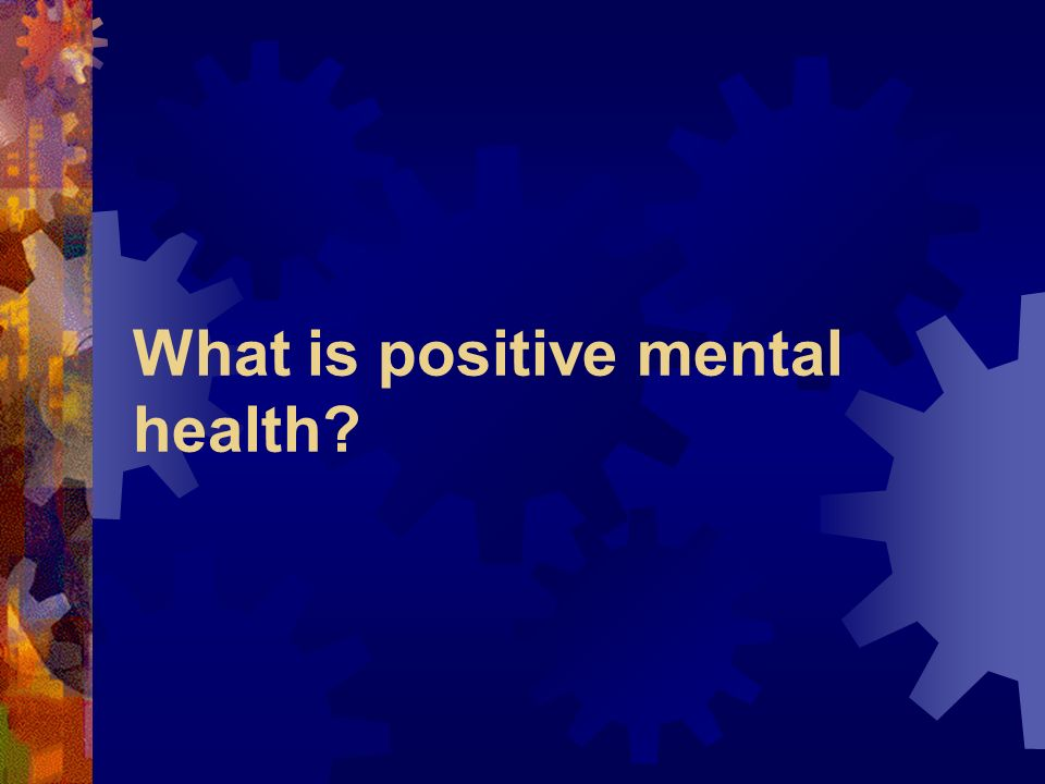What is positive mental health