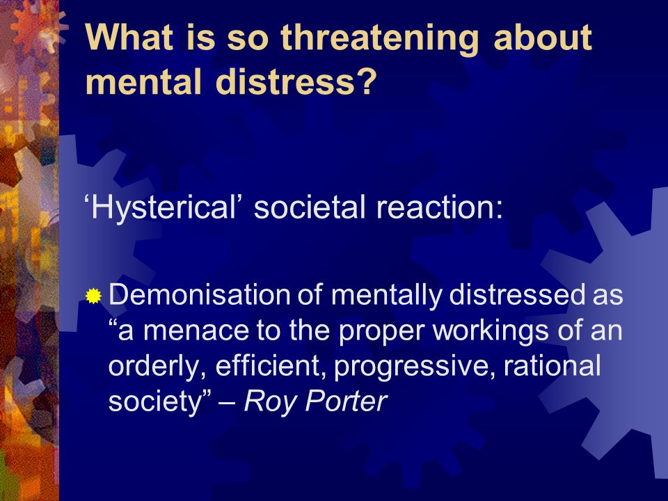 What is so threatening about mental distress