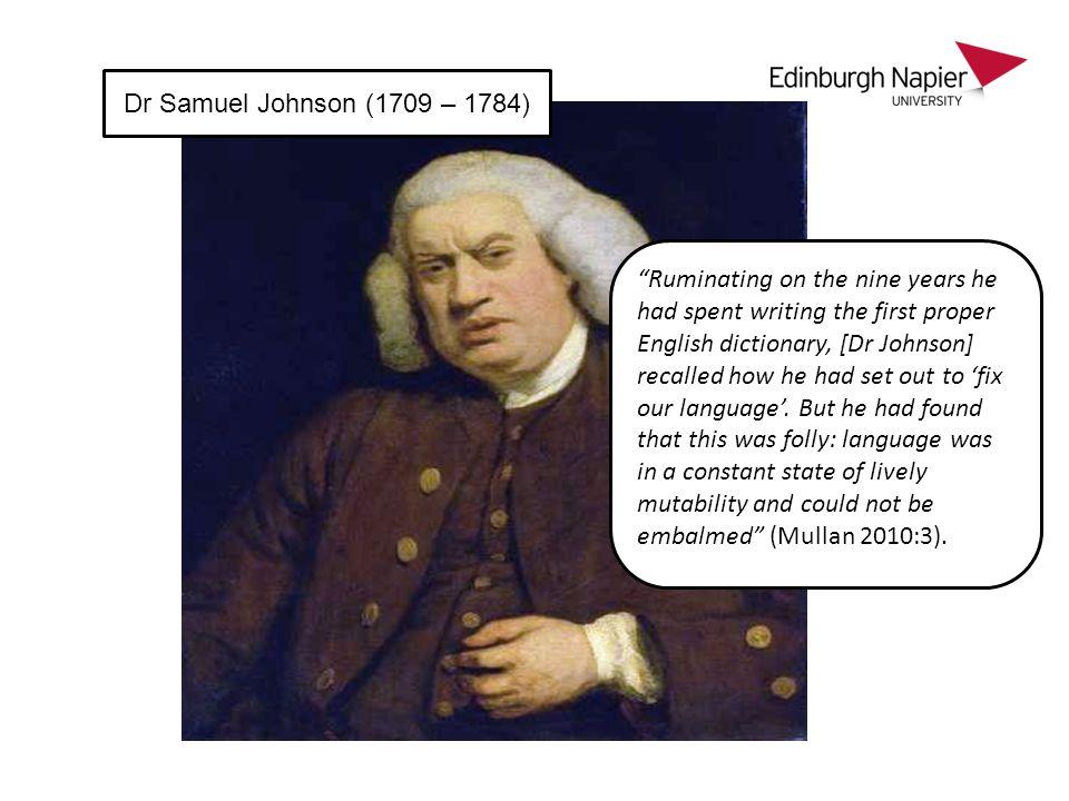 Dr Samuel Johnson (1709 – 1784)