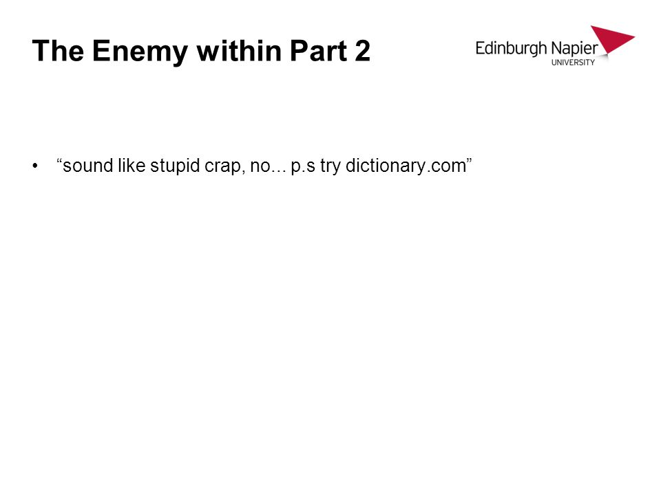 The Enemy within Part 2 sound like stupid crap, no... p.s try dictionary.com