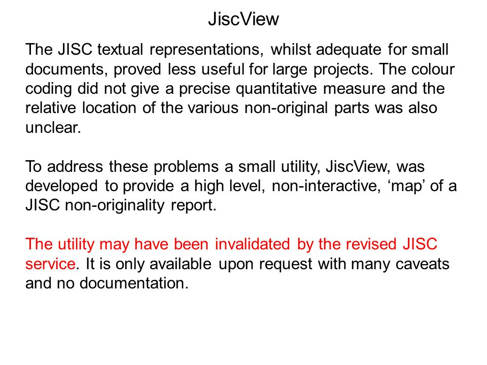 JiscView The JISC textual representations, whilst adequate for small