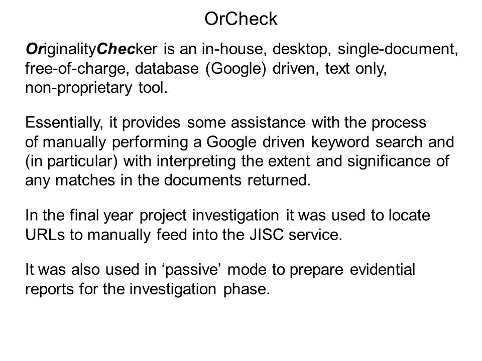 OrCheck OriginalityChecker is an in-house, desktop, single-document,