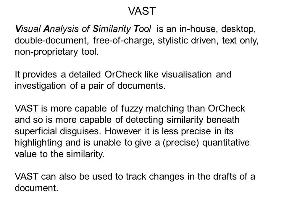 VAST Visual Analysis of Similarity Tool is an in-house, desktop,