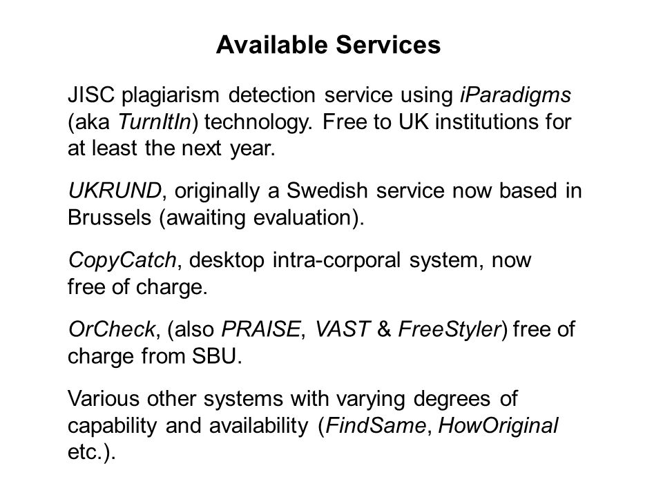 Available Services JISC plagiarism detection service using iParadigms