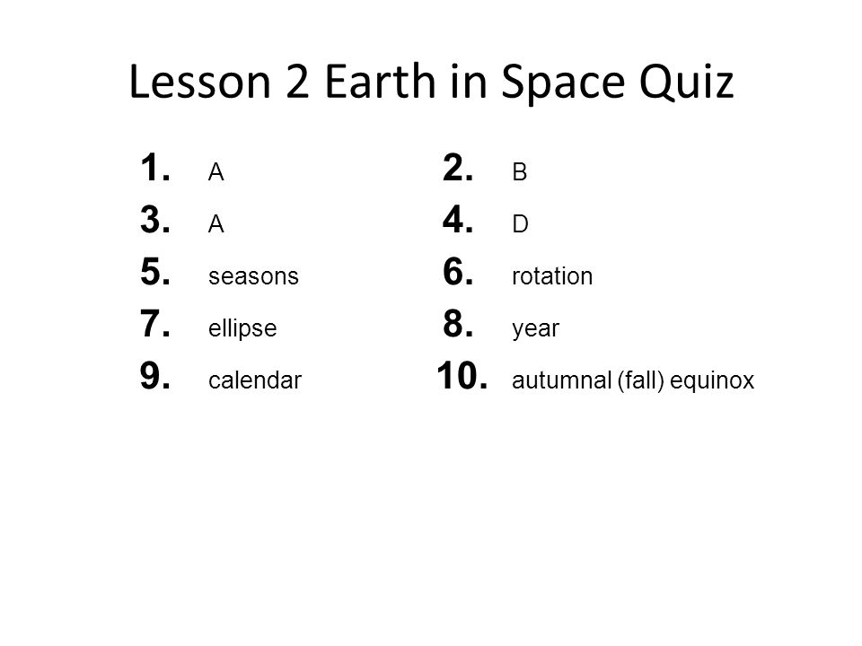 Lesson 2 Earth in Space Quiz