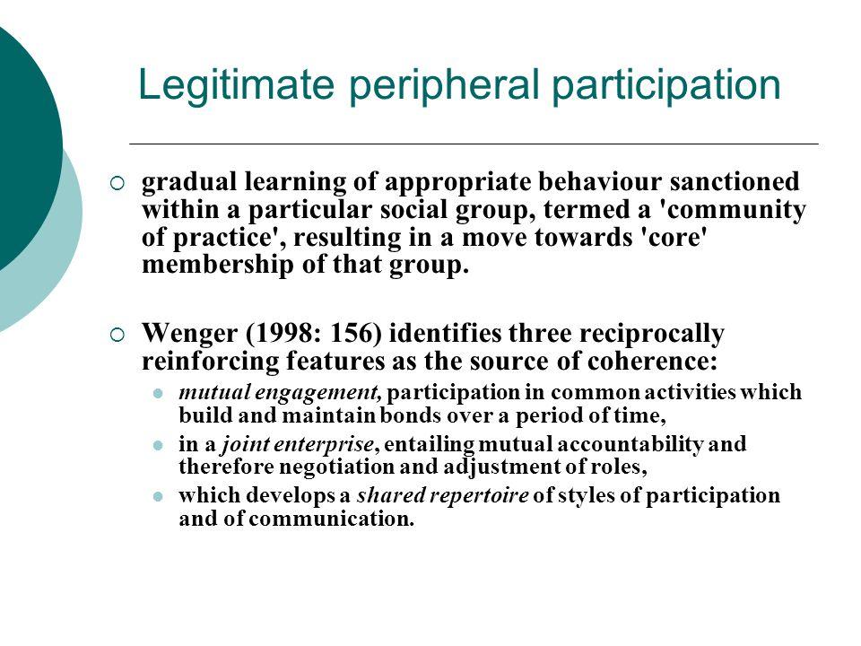 Legitimate peripheral participation