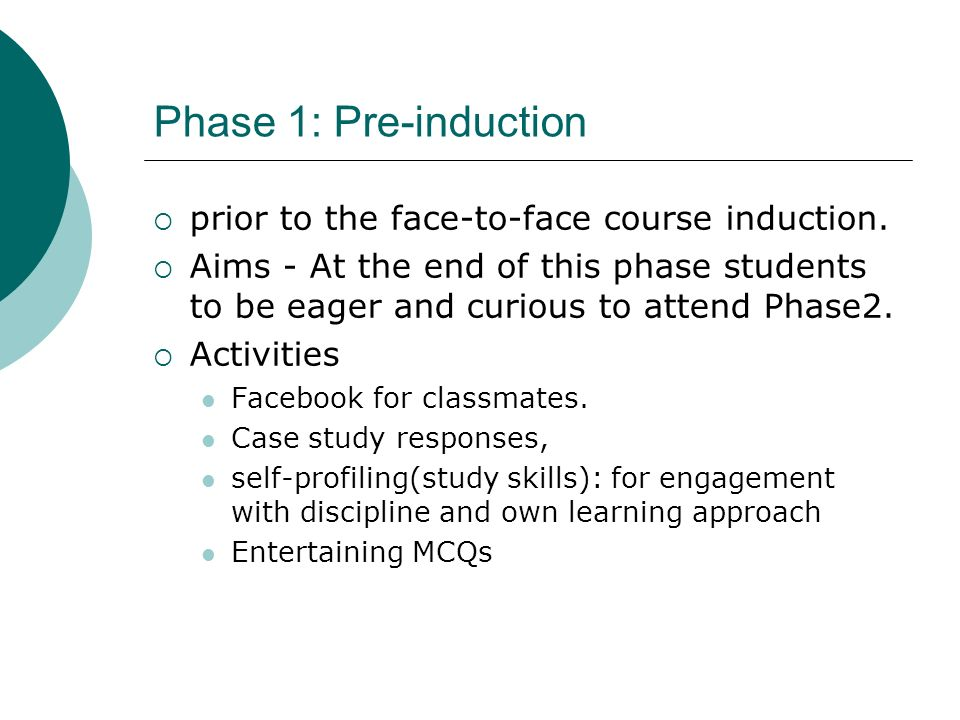 Phase 1: Pre-induction prior to the face-to-face course induction.