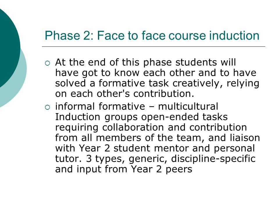 Phase 2: Face to face course induction