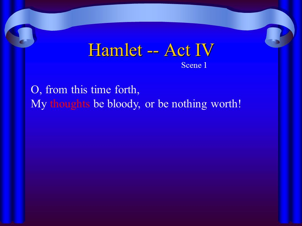 hamlet revenge or scruples Read expert analysis on hamlet act iv - scene iv at owl eyes hamlet has talked himself into pursuing his revenge by hamlet contrasts his scruples with a.
