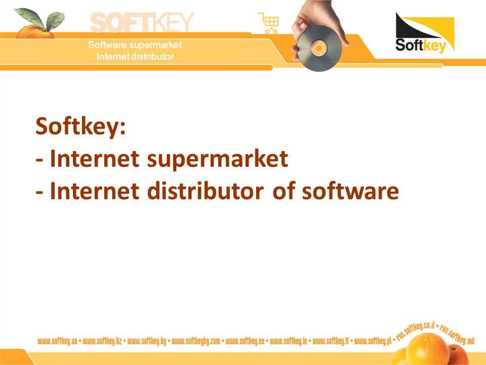 - Internet supermarket - Internet distributor of software