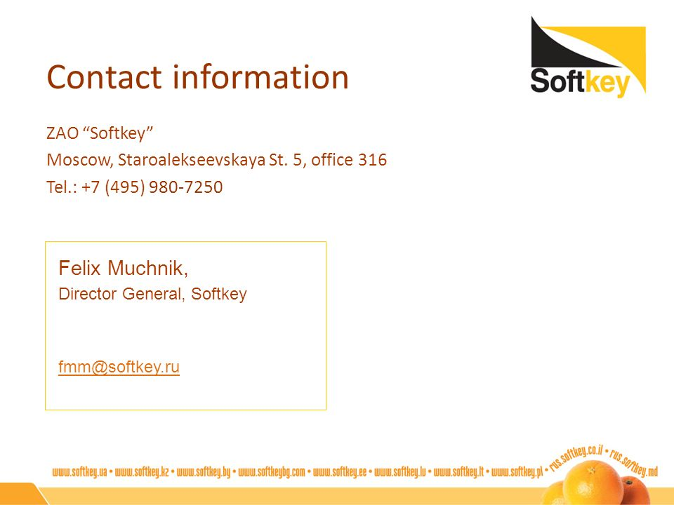 Contact information ZAO Softkey Moscow, Staroalekseevskaya St. 5, office 316. Tel.: +7 (495) 980-7250.