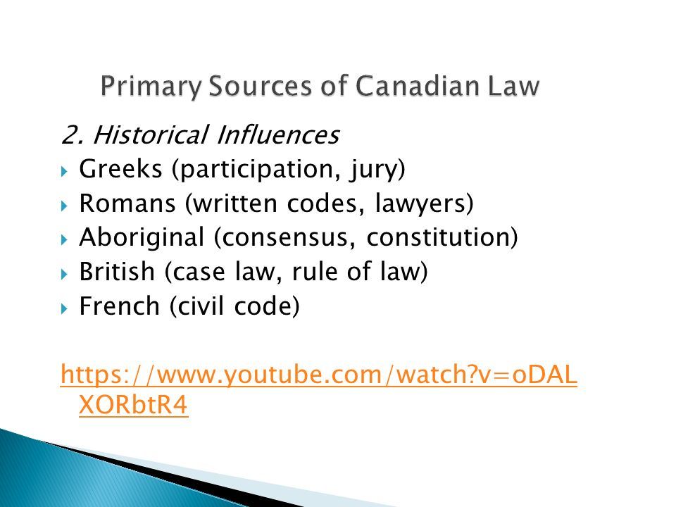 influences on canadian law The most important distinction between the political influences is that  this  probably helps the canadian legal system function because its.