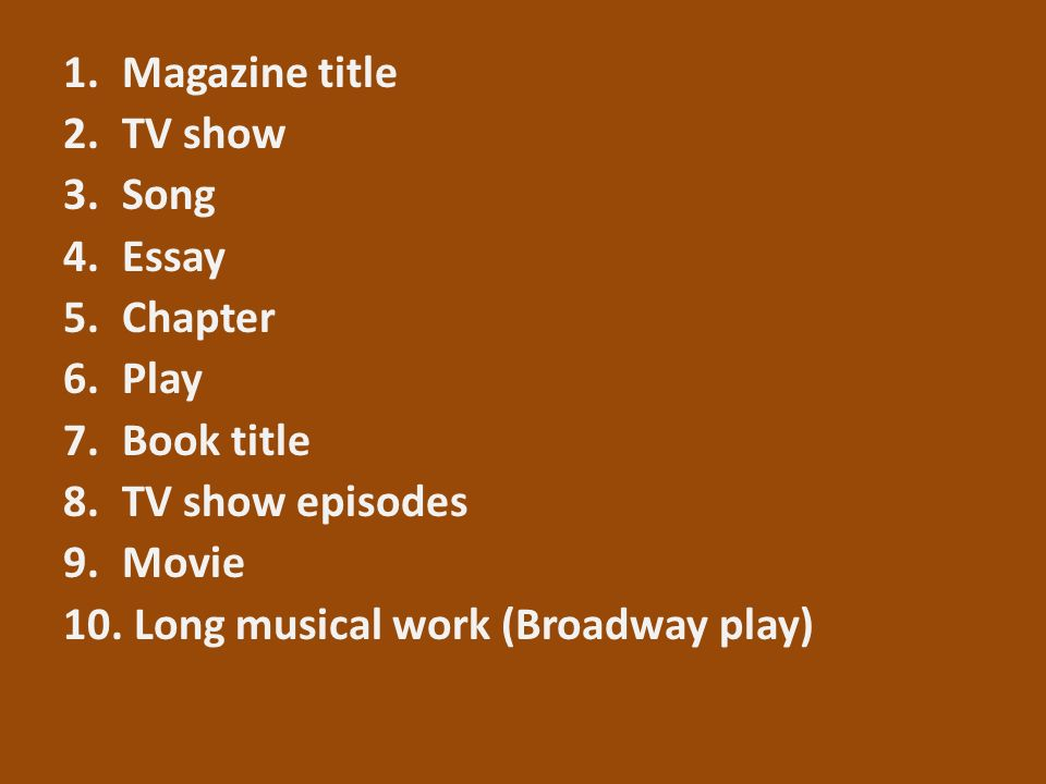 Magazine title tv show song essay chapter play book title ppt