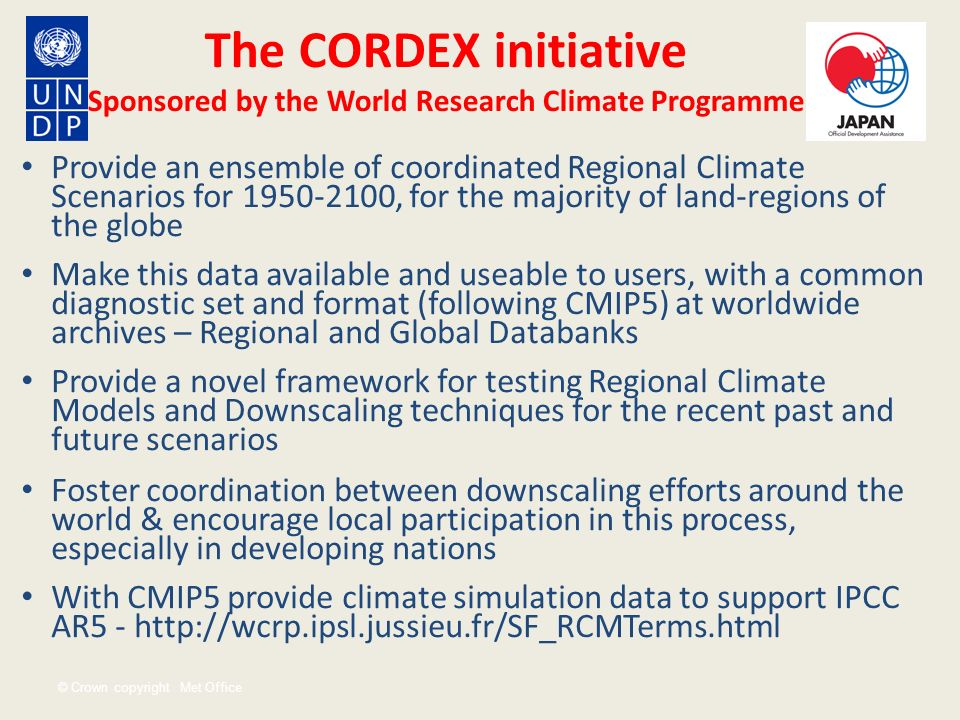 The CORDEX initiative Sponsored by the World Research Climate Programme