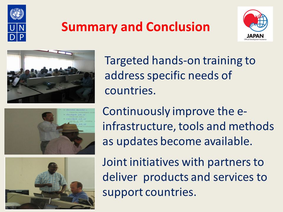 Targeted hands-on training to address specific needs of countries.