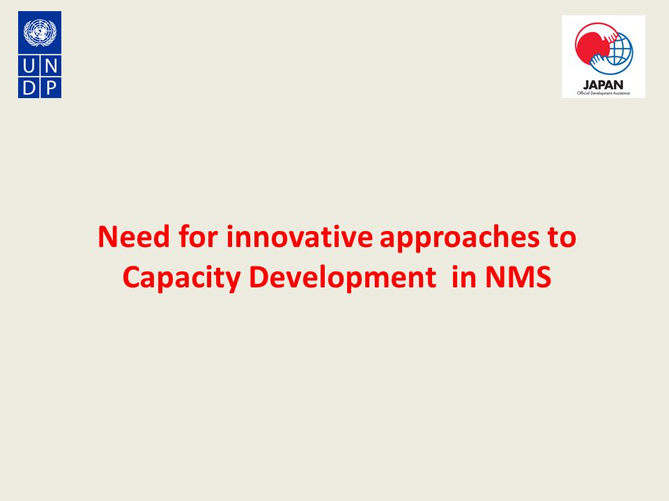 Need for innovative approaches to Capacity Development in NMS