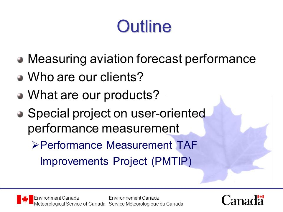 Outline Measuring aviation forecast performance Who are our clients