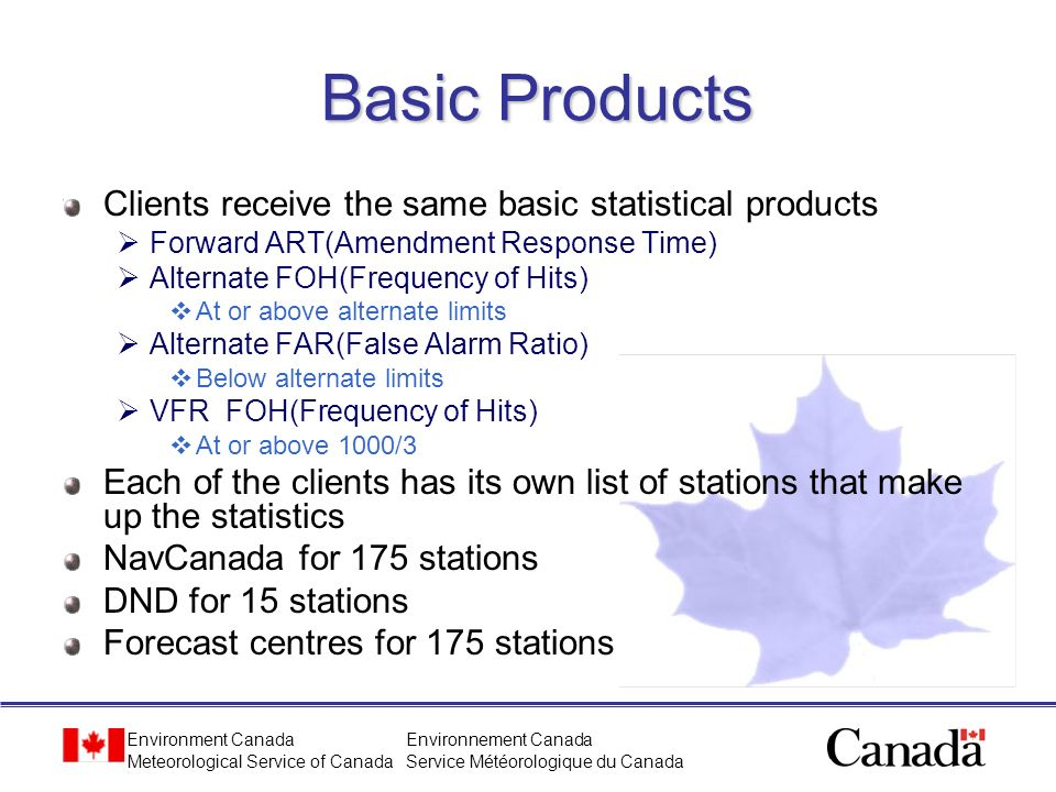 Basic Products Clients receive the same basic statistical products