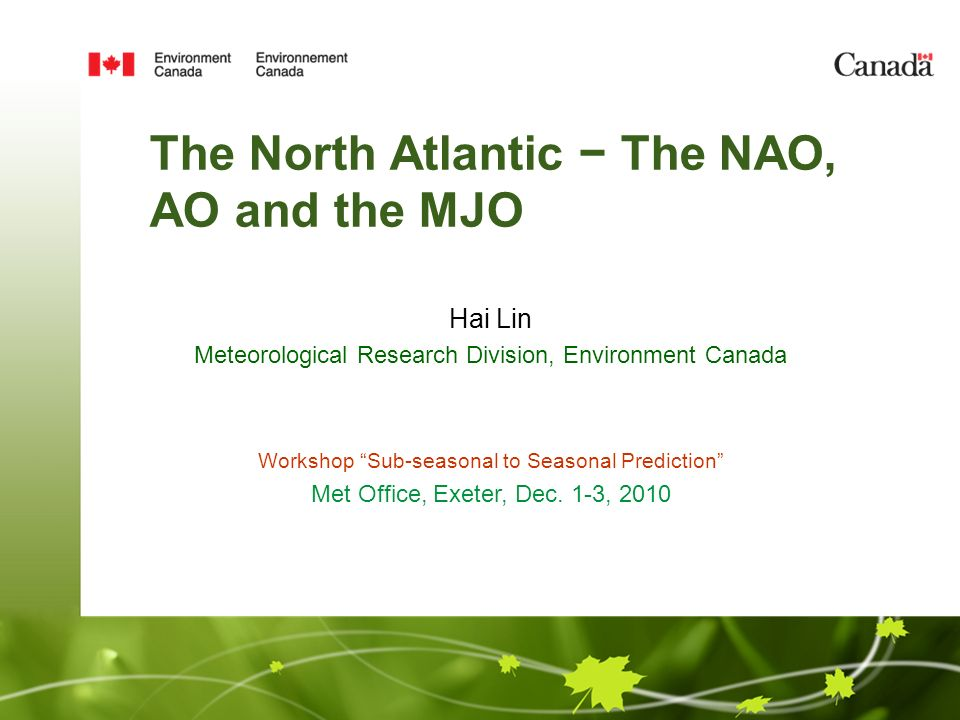 The North Atlantic − The NAO, AO and the MJO