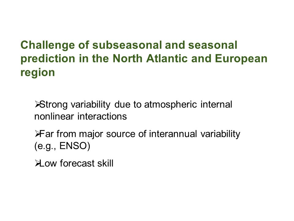 Challenge of subseasonal and seasonal prediction in the North Atlantic and European region