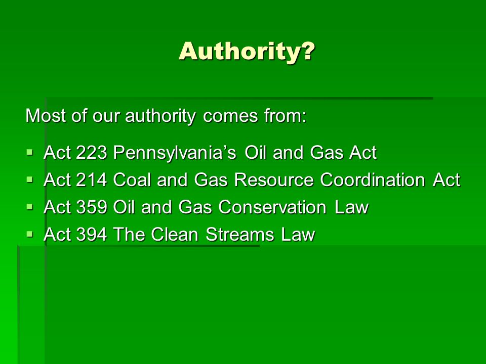 Authority Most of our authority comes from: