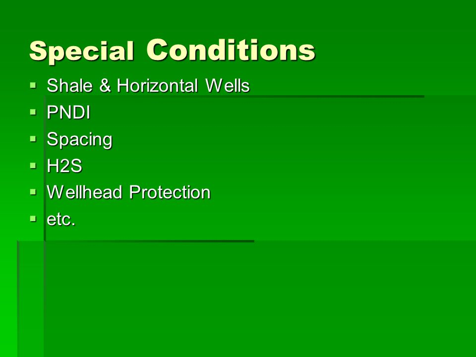 Special Conditions Shale & Horizontal Wells PNDI Spacing H2S